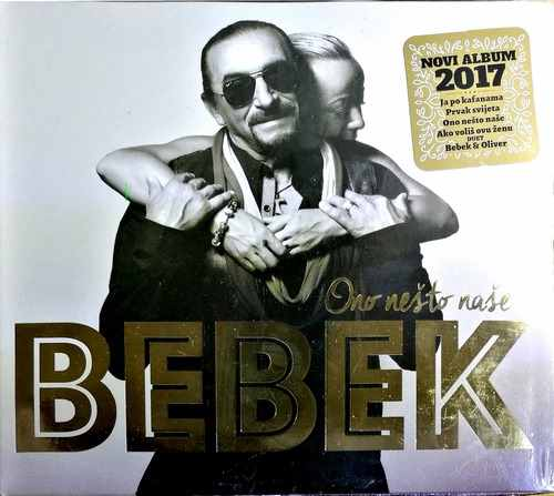 CD ZELJKO BEBEK ONO NESTO NASE album 2017 novo srbija gold audio video zabavna