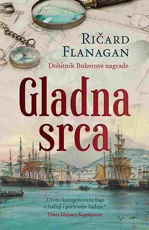 Gladna srca Ricard Flanagan Drama knjiga 2017 istorijski laguna novo srbija