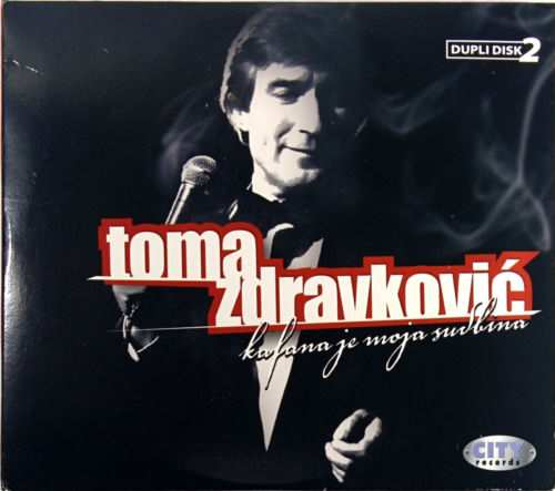 2CD TOMA ZDRAVKOVIC KAFANA JE MOJA SUDBINA compilation 2009 serbia city records