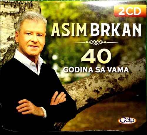 2CD ASIM BRKAN 40 GODINA SA VAMA KOMPILACIJA 2018 GOLD AUDIO VIDEO FOLK SRBIJA