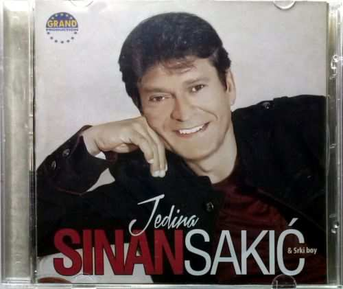 CD SINAN SAKIC  JEDINA album 2014 Grand Production Srbija, Bosna, Hrvatska folk