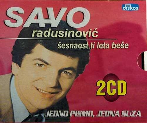 2CD SAVO RADUSINOVIC SESNAEST TI LETA JEDNO PISMO JEDNA SUZA remastered diskos