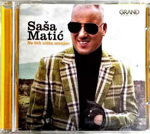 CD SASA MATIC NE BIH NISTA MENJAO ALBUM 2017 narodna GRAND FOLK SRBIJA NOVO