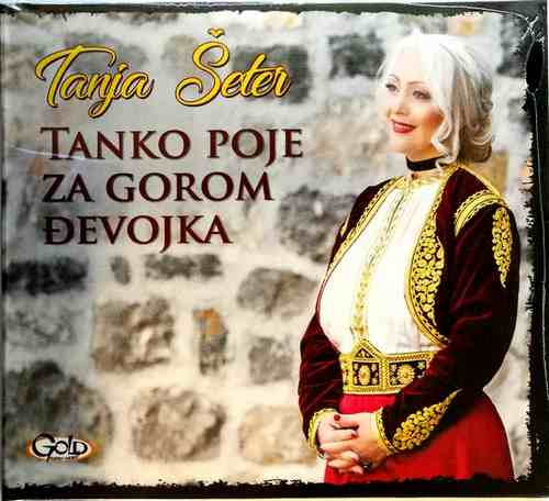 2CD TANJA SETER TANKO POJE ZA GOROM DJEVOJKA ALBUM 2018 GOLD AUDIO VIDEO NARODNA