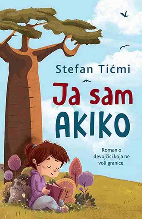 Ja sam Akiko Stefan Ticmi knjiga 2018 za decu gnezdo laguna latinica srbija