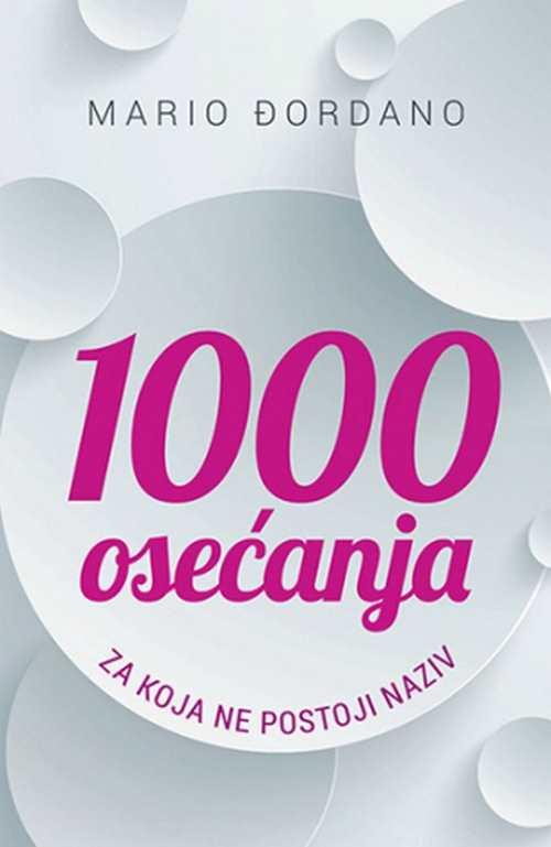1000 osecanja za koja ne postoji naziv Mario Djordano knjiga 2018 za poklon