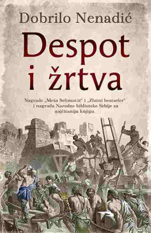 Despot i zrtva Dobrilo Nenadic knjiga 2018 nagradjena istorijski laguna