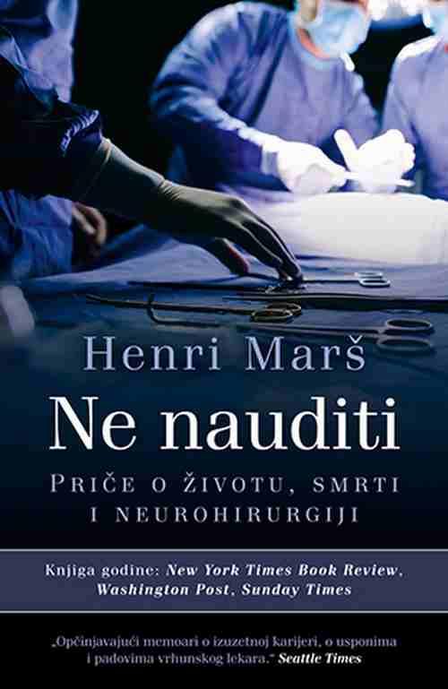 Ne nauditi Henri Mars knjiga 2018 price o zivotu smrti i neurohirurgiji laguna