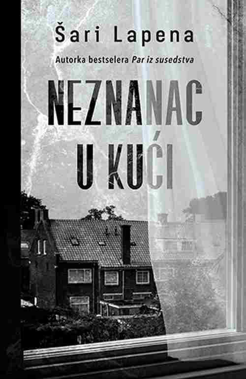 Neznanac u kuci Sari Lapena knjiga 2018 triler pisac bestselera Par iz susedstva