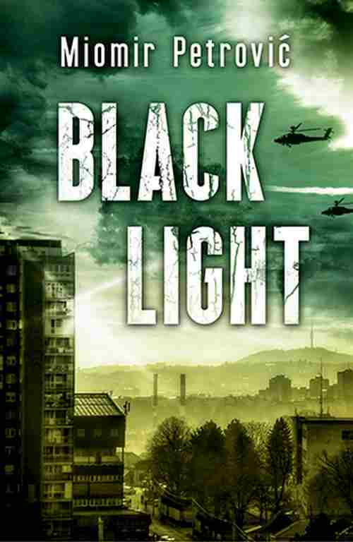 Black light Miomir Petrovic roman 2018 o mogucoj buducnosti Evrope i regiona
