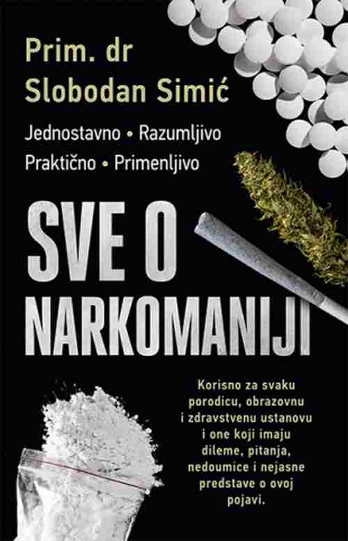 Sve o narkomaniji Slobodan Simic knjiga 2018 korisno za svaku porodicu