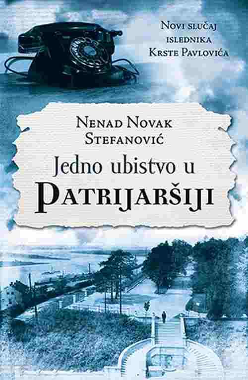 Jedno ubistvo u Patrijarsiji Nenad Novak Stefanovic knjiga 2018 Novi slucaj