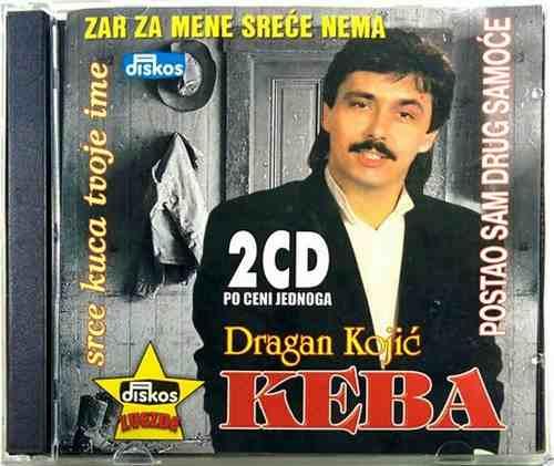 2CD DRAGAN KOJIC KEBA POSTAO SAM DRUG SAMOCE SRCE KUCA TVOJE IME miks 2003