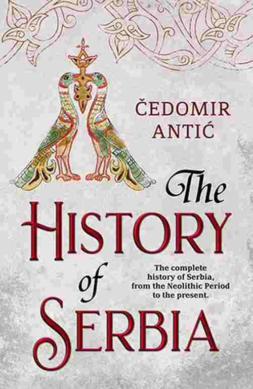 The History of Serbia Cedomir Antic knjiga 2018 istoria laguna