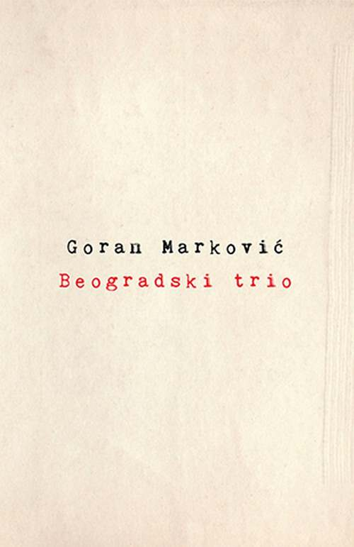 Beogradski trio Goran Markovic knjiga 2018 drama laguna
