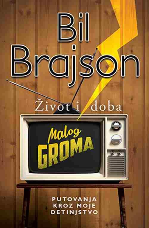 Zivot i doba Malog Groma Bil Brajson knjiga 2018 komedija autobiografija
