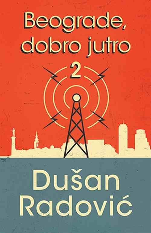 Beograde, dobro jutro 2 Dusan Radovic knjiga 2019 esejistika laguna