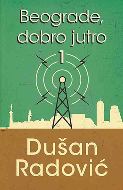 Beograde, dobro jutro 1 Dusan Radovic knjiga 2019 esejistika laguna