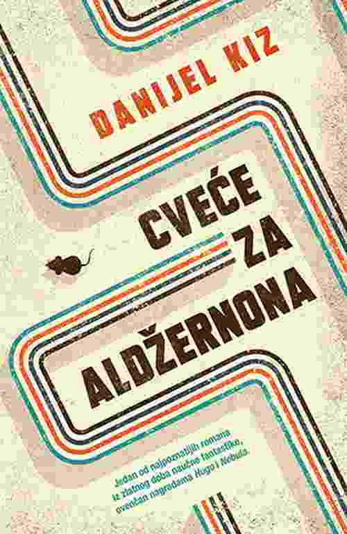 Cvece za Aldzernona Danijel Kiz knjiga 2019 drama fantastika nagradjena laguna