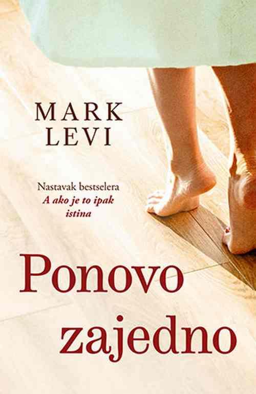 Ponovo zajedno Mark Levi knjiga 2019 Nastavak bestselera a ako je to ipak istina