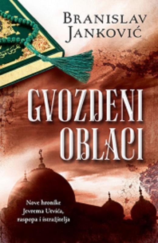 Gvozdeni oblaci Branislav Jankovic knjiga 2019 istorijski triler jevrem utvic