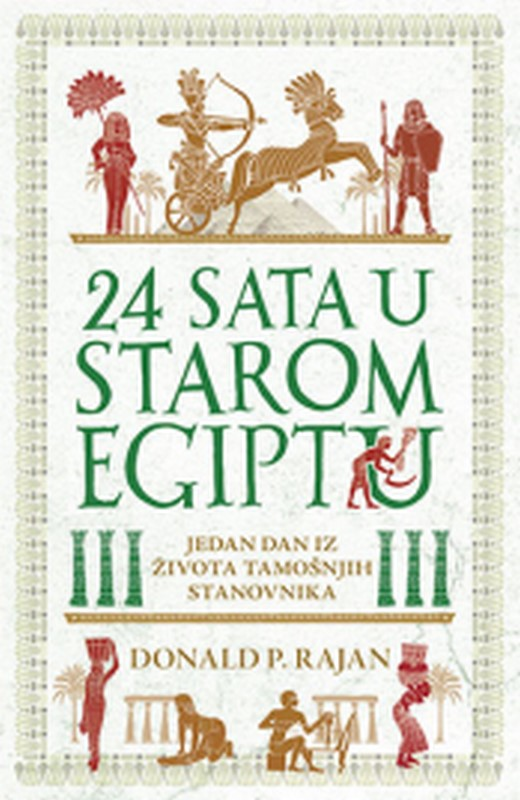24 sata u starom Egiptu Donald P. Rajan knjiga 2019 Edukativni