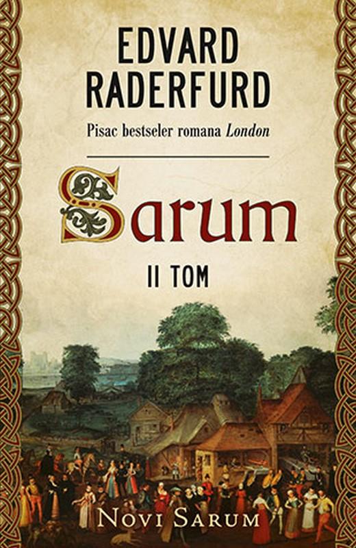 Sarum - II tom: Novi Sarum  Edvard Raderfurd  knjiga 2019 Istorijski