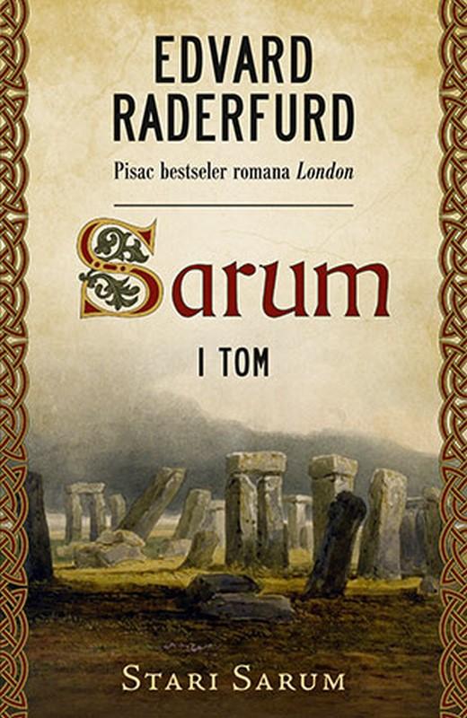 Sarum - I tom: Stari Sarum  Edvard Raderfurd  knjiga 2019 Istorijski