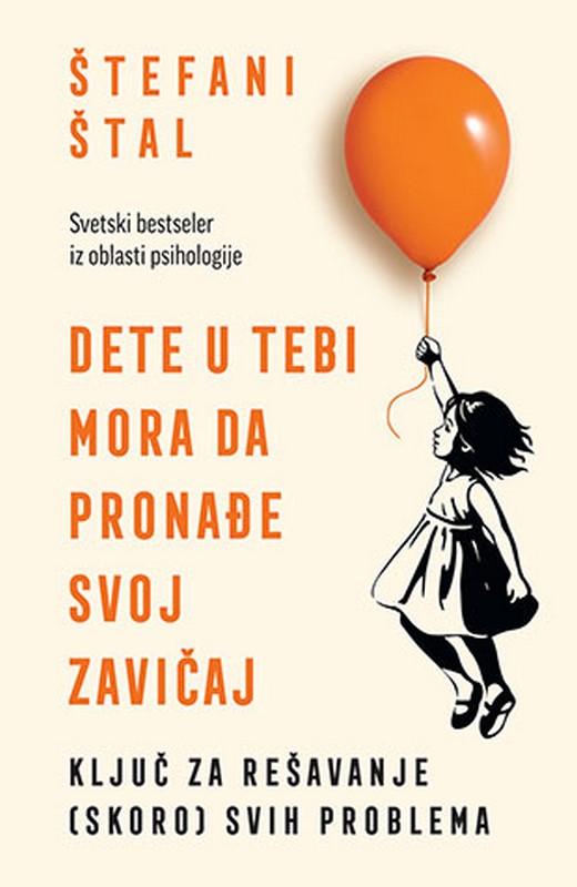 Dete u tebi mora da pronade svoj zavicaj  Stefani Stal  knjiga 2019 Publicistika