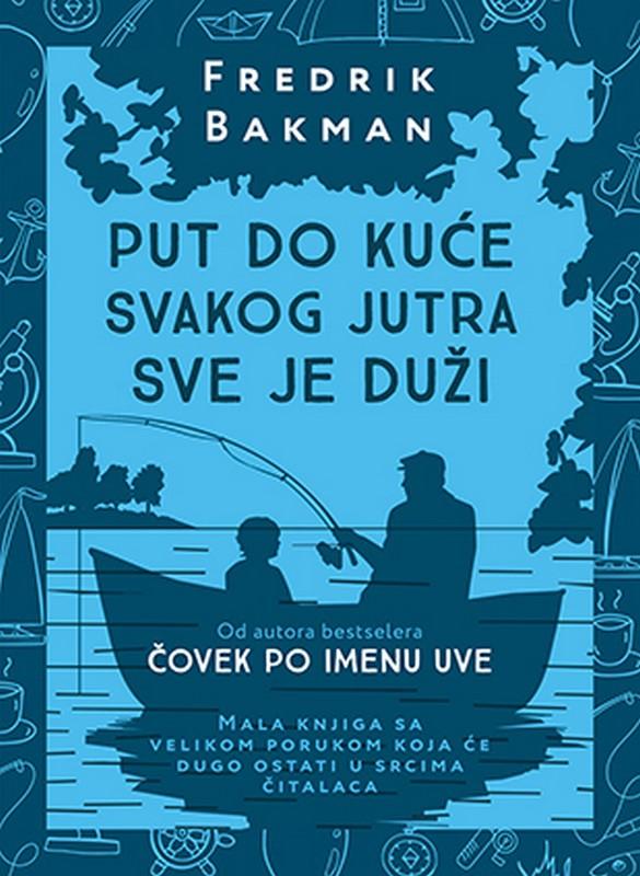 Put do kuce svakog jutra sve je duzi  Fredrik Bakman  knjiga 2019 drama