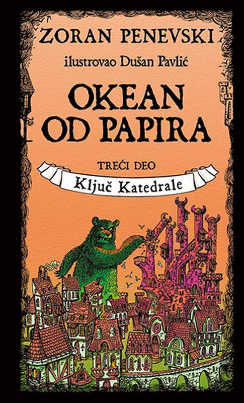 Okean od papira 3: Kljuc Katedrale  Zoran Penevski  knjiga 2020 Skolarci: 10-12 god.