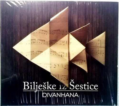 CD DIVANHANA  BILJESKE IZ SESTICE ALBUM 2013 FOLK SERBIEN BOSNIEN KROATIEN