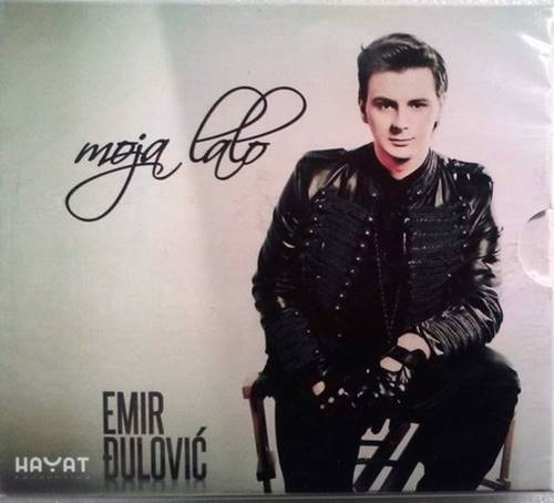 CD EMIR DJULOVIC  MOJA LALO album 2014 FOLK HAYAT PRODUCTION, SERBIA BOSNIA