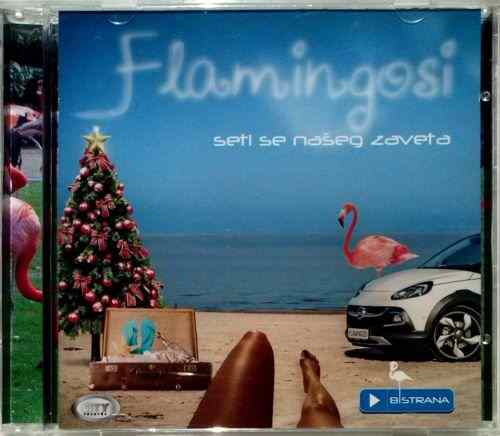 CD FLAMINGOSI  SETI SE NASEG ZAVETA B STRANA album 2014 City records Serbia pop