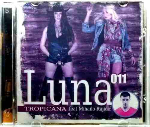 CD LUNA 011 TROPICANA feat Mihailo Rajicic album 2014 GRAND PRODUCTION