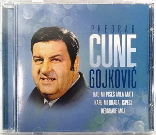 CD PREDRAG CUNE GOJKOVIC 2013 KAD MI PISES MILA MATI KAFU MI DRAGA ISPECI