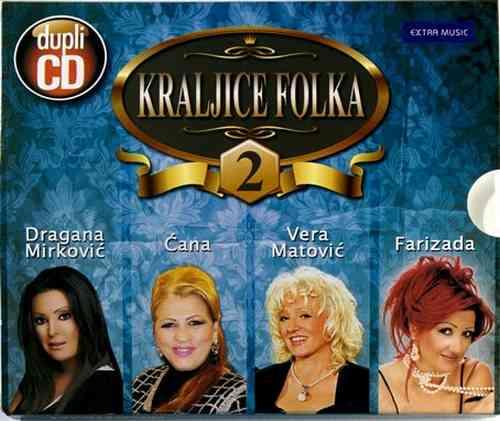 2CD KRALJICE FOLKA2 DRAGANA MIRKOVIC CANA VERA MATOVIC FARIZADA compilation 2014