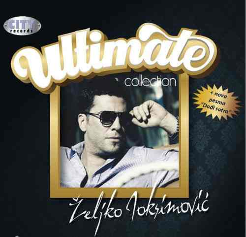 CD ZELJKO JOKSIMOVIC ULTIMATE COLLECTION  2010 serbia croatia city records
