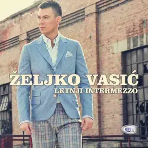 CD ZELJKO VASIC  LETNJI INTERMEZZO ALBUM 2013 serbia croatia city records