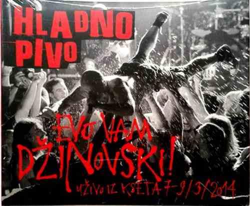 CD+DVD HLADNO PIVO  EVO VAM DZINOVSKI  2014 muzika hard rock hrvatska  koncert