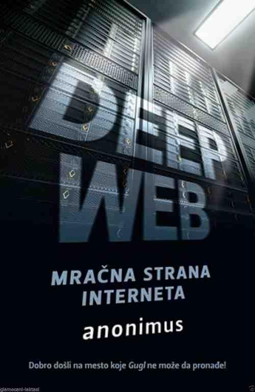 DEEP WEB MRACNA STRANA INTERNETA ANONIMUS Popularna nauka Esejistika knjiga 2015