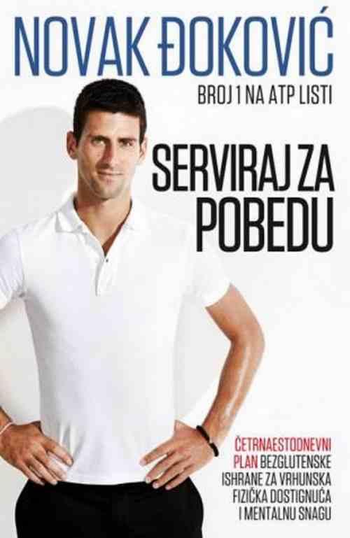 SERVIRAJ ZA POBEDU  NOVAK DJOKOVIC knjiga 2013 Serbia Bosnia Serve To Win