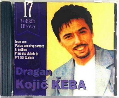 CD DRAGAN KOJIC KEBA 17 VELIKIH HITOVA compilation 1999 postao sam drug samoce