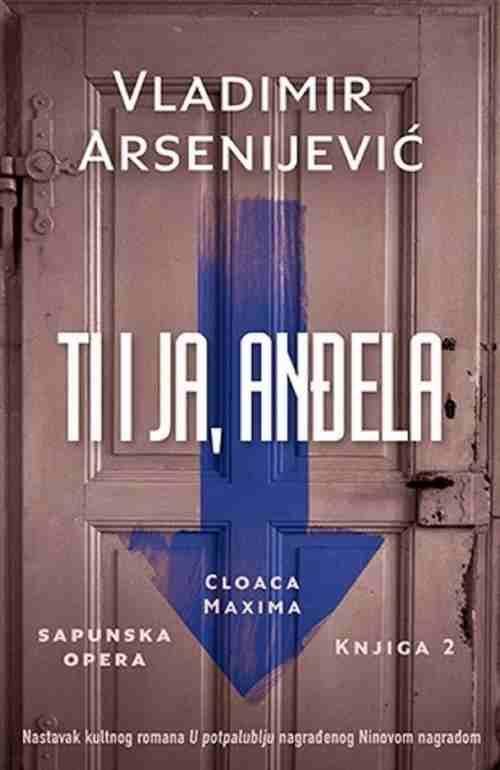 TI I JA ANDJELA Vladimir Arsenijevic knjiga 2016 Drama Nastavak U potpalublju