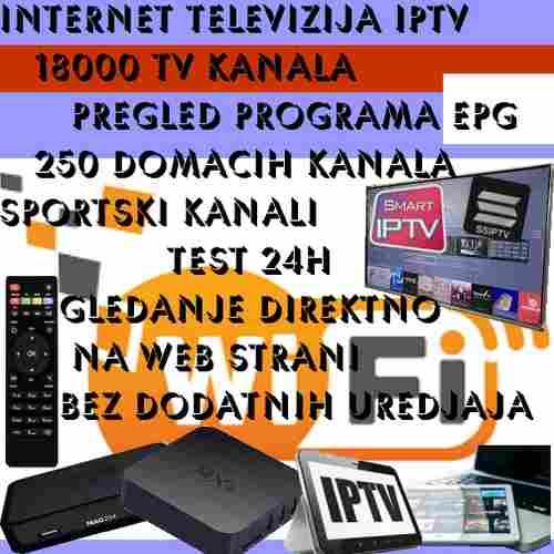 INTERNET TV Uzivo IPTV 18000+ Programa Srbija Bosna Hrvatska Preplata mjesec dana EPG